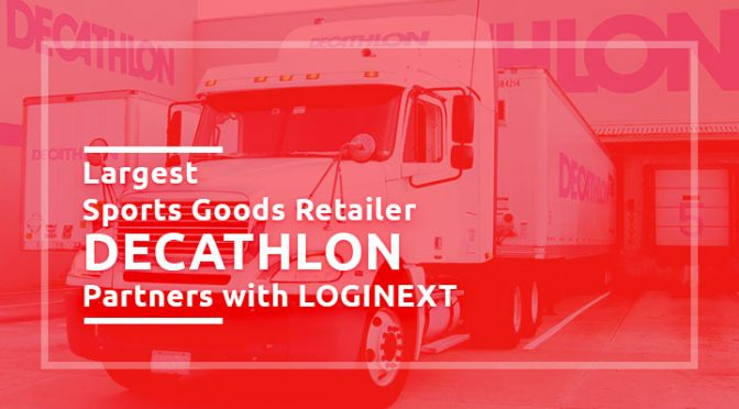 Largest Sporting Goods Retailer in the World, Decathlon, Boosts On-Time Deliveries with LogiNext
