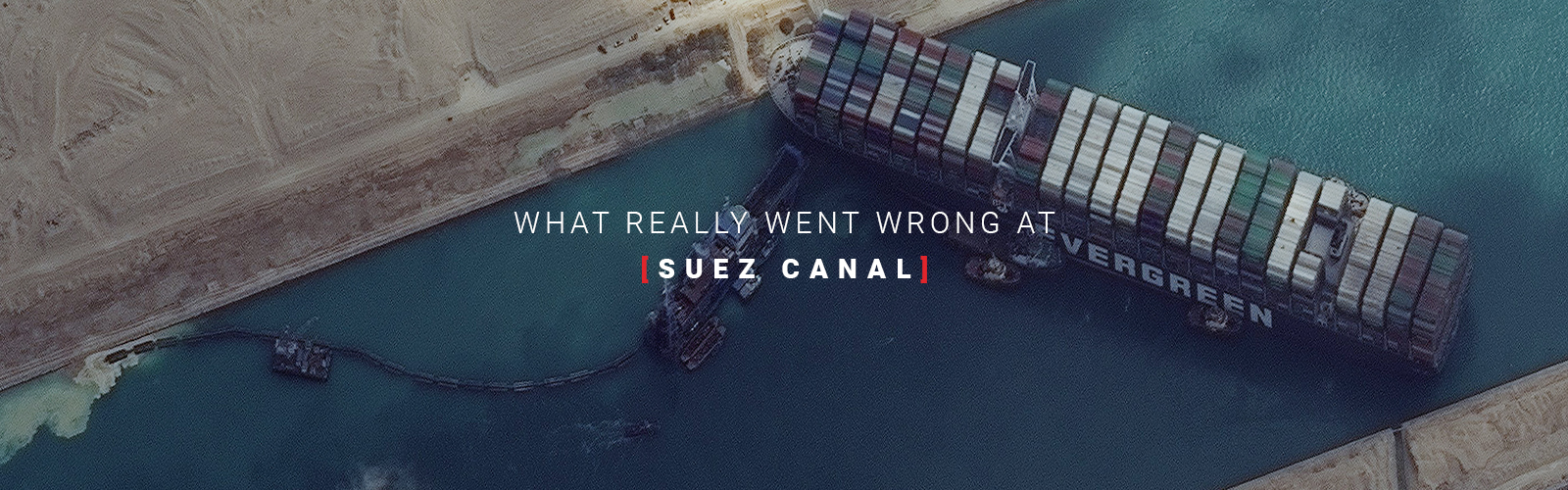 What really went wrong at Suez Canal and how to prevent it in the future?