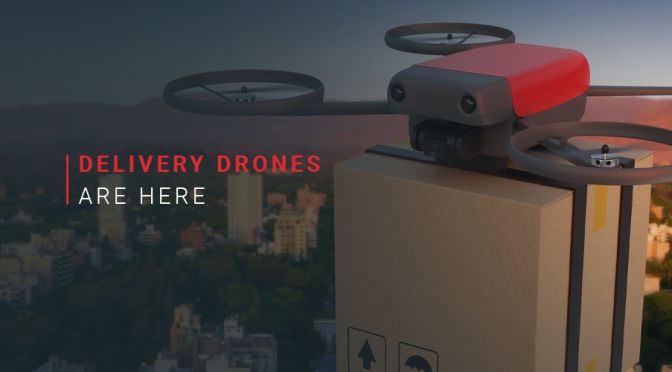 Drones are almost at your doorstep with last mile deliveries!