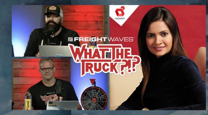 [FreightWaves Podcast] Catch LogiNext CTO on What The Truck?!?