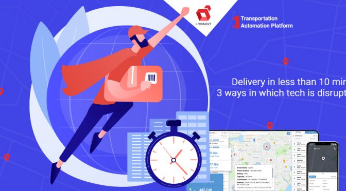 Delivery in less than 10 minutes! 3 ways in which tech is disrupting retail
