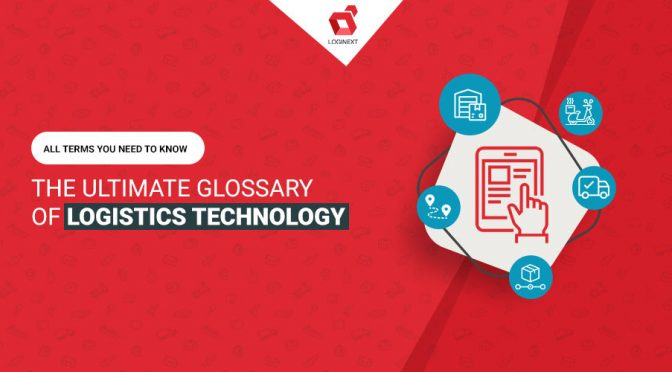 Glossary of Logistics Management Terminology: All you need to know!