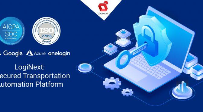 LogiNext Transportation Automation Platform sets high security standards