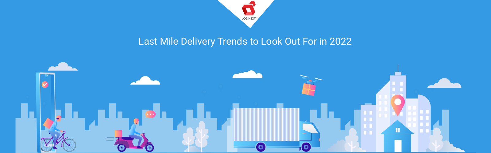 Top 7 Last Mile Delivery Trends to look out for in 2022